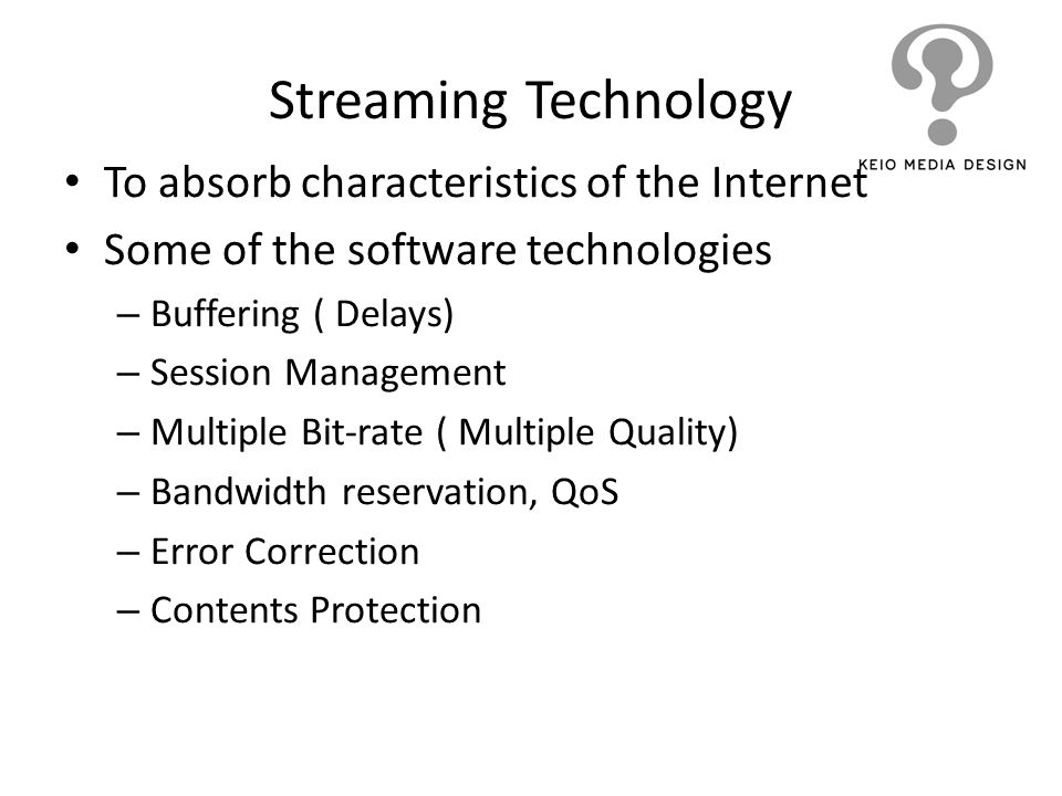 Streaming Technology To absorb characteristics of the Internet