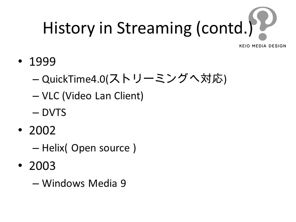 History in Streaming (contd.)