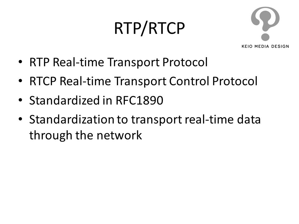 RTP/RTCP RTP Real-time Transport Protocol