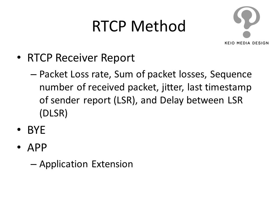 RTCP Method RTCP Receiver Report BYE APP
