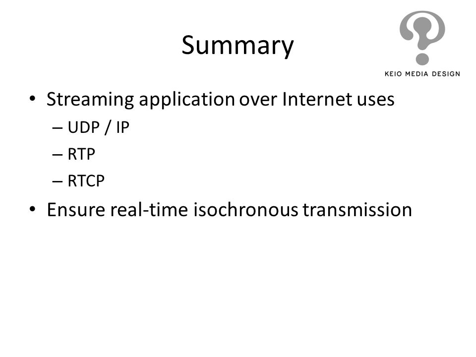 Summary Streaming application over Internet uses