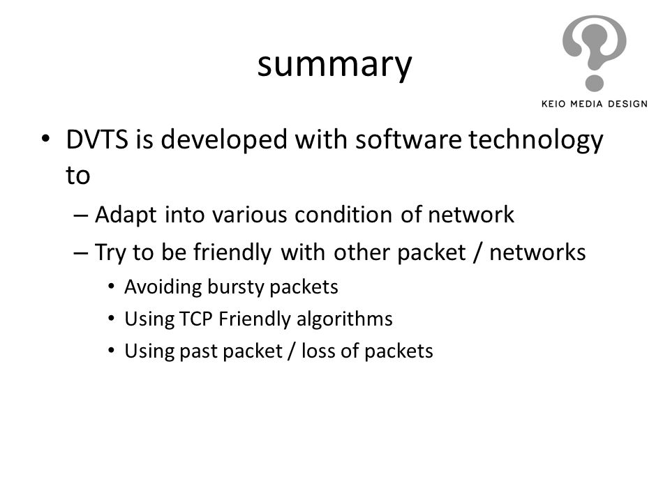 summary DVTS is developed with software technology to
