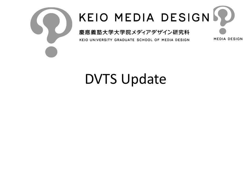 DVTS Update