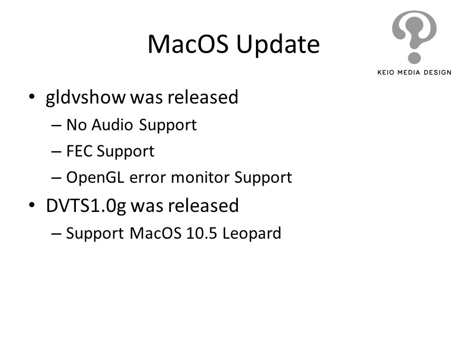 MacOS Update gldvshow was released DVTS1.0g was released