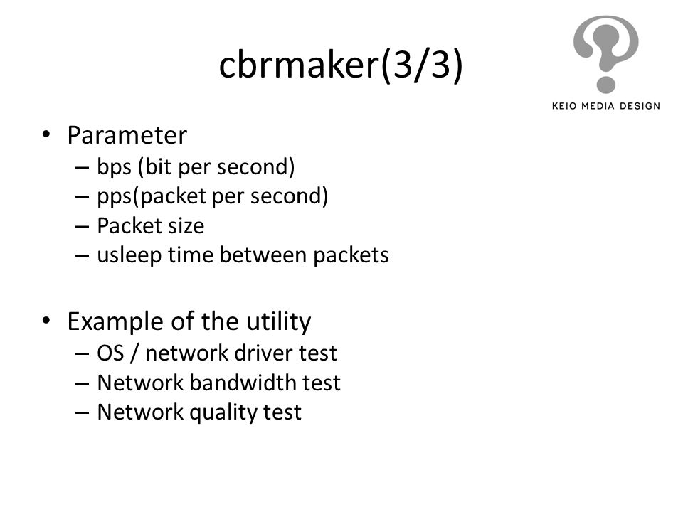 cbrmaker(3/3) Parameter Example of the utility bps (bit per second)