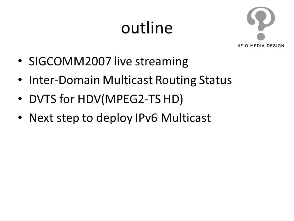 outline SIGCOMM2007 live streaming