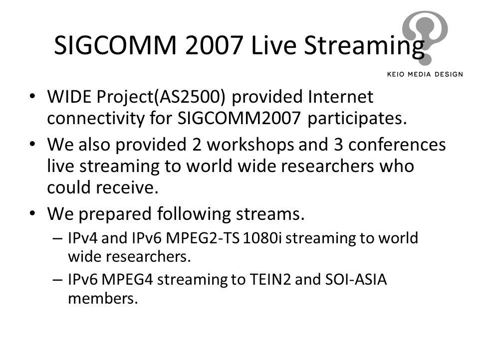 SIGCOMM 2007 Live Streaming