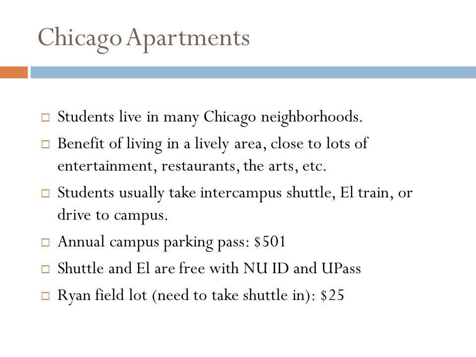 Chicago Apartments Students live in many Chicago neighborhoods.