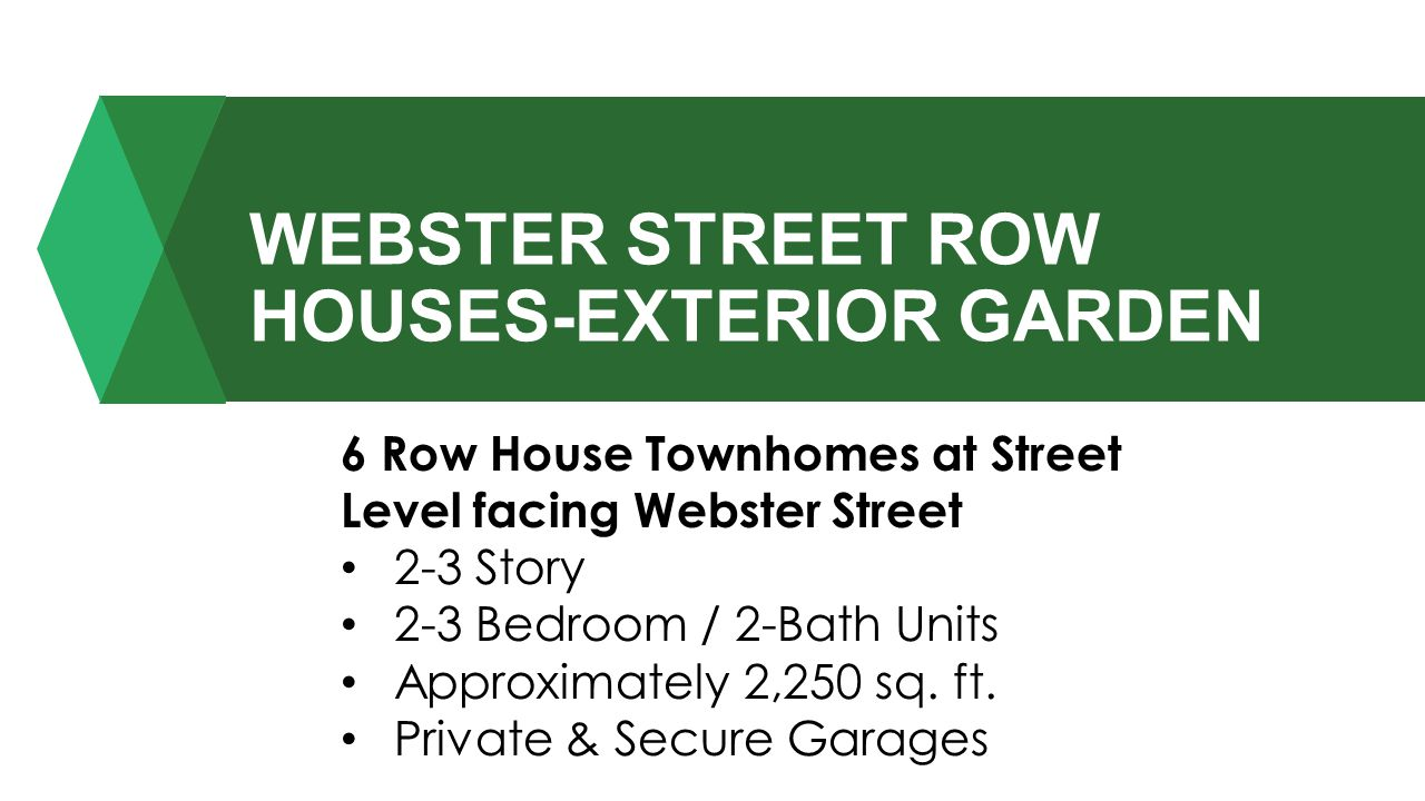 WEBSTER STREET ROW HOUSES-EXTERIOR GARDEN