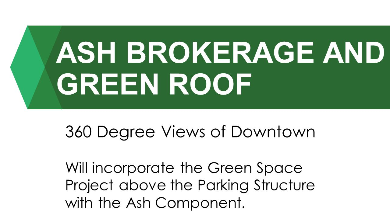 ASH BROKERAGE AND GREEN ROOF