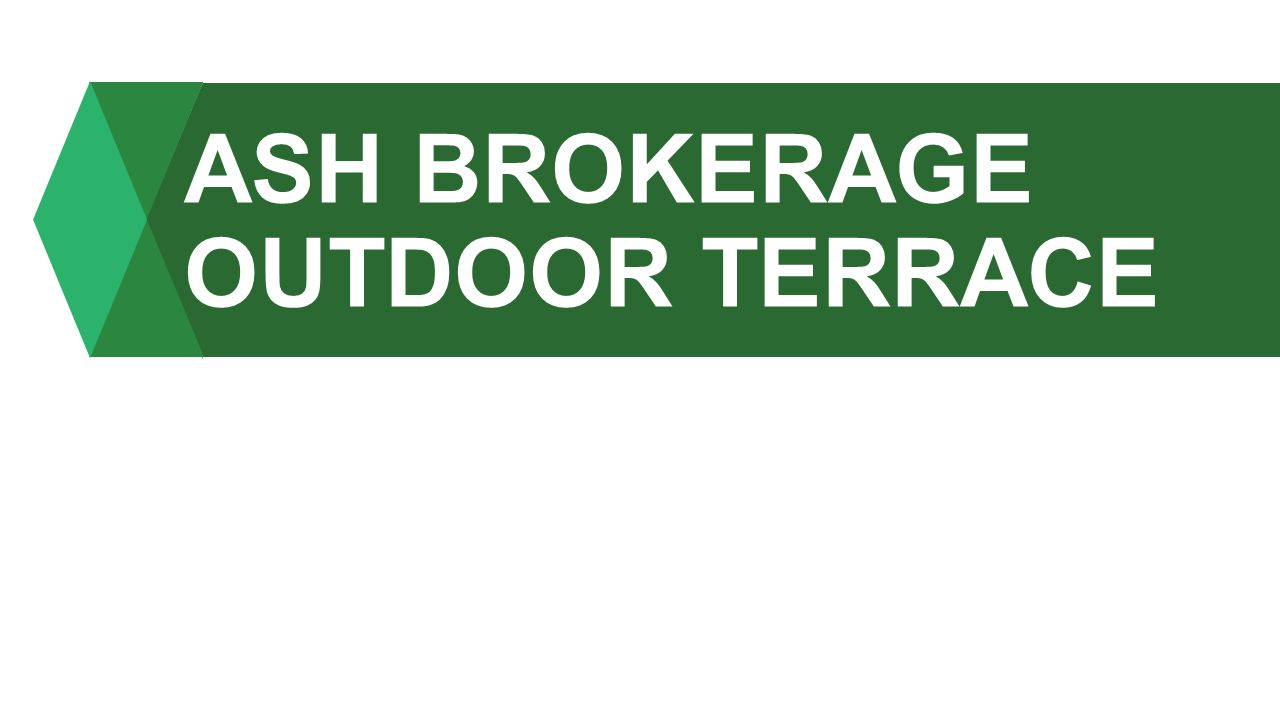 ASH BROKERAGE OUTDOOR TERRACE