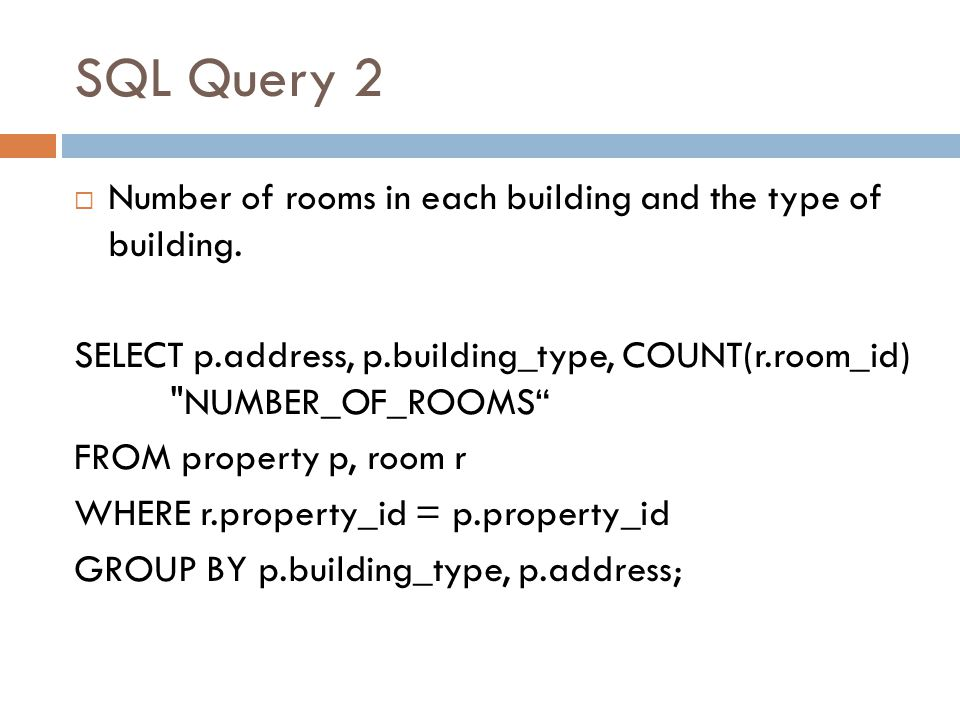 SQL Query 2 Number of rooms in each building and the type of building.