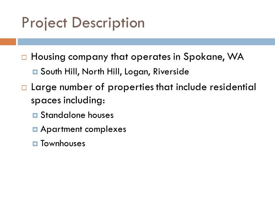 Project Description Housing company that operates in Spokane, WA