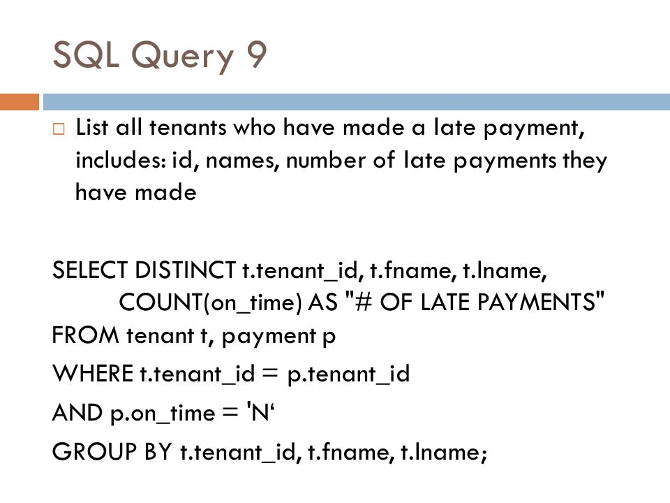 SQL Query 9 List all tenants who have made a late payment, includes: id, names, number of late payments they have made.