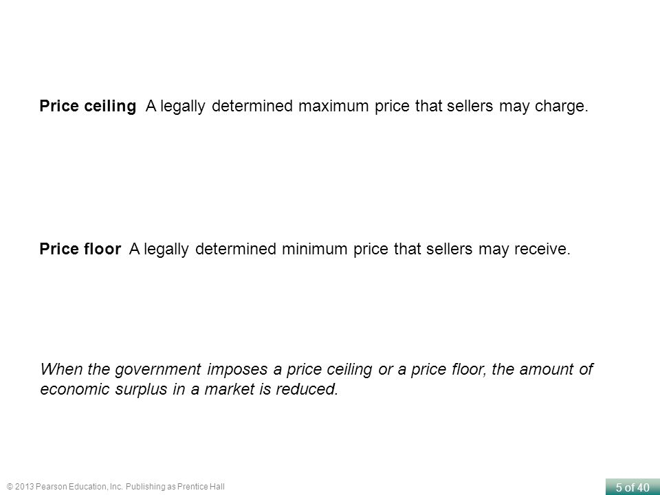 Price ceiling A legally determined maximum price that sellers may charge.