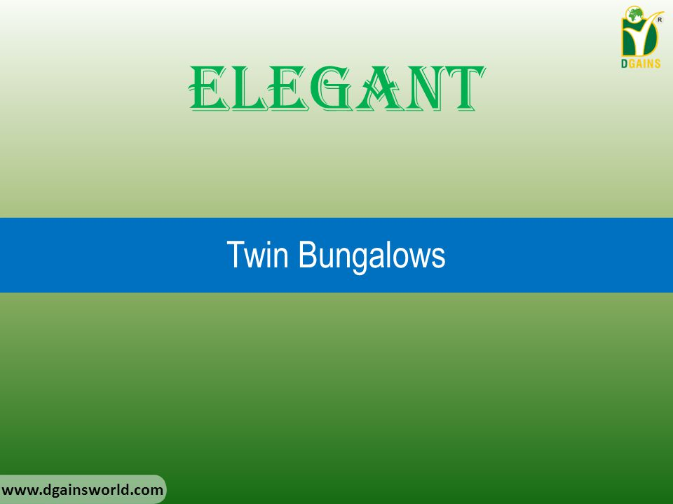 Elegant Twin Bungalows www.dgainsworld.com
