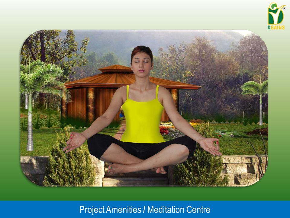 Project Amenities / Meditation Centre