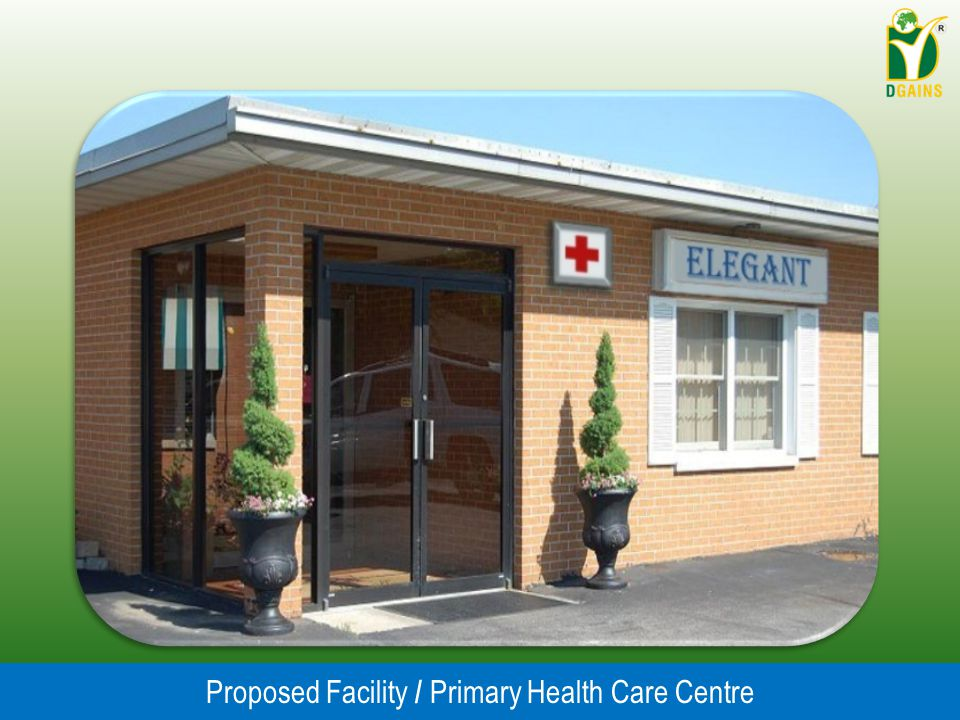 Proposed Facility / Primary Health Care Centre