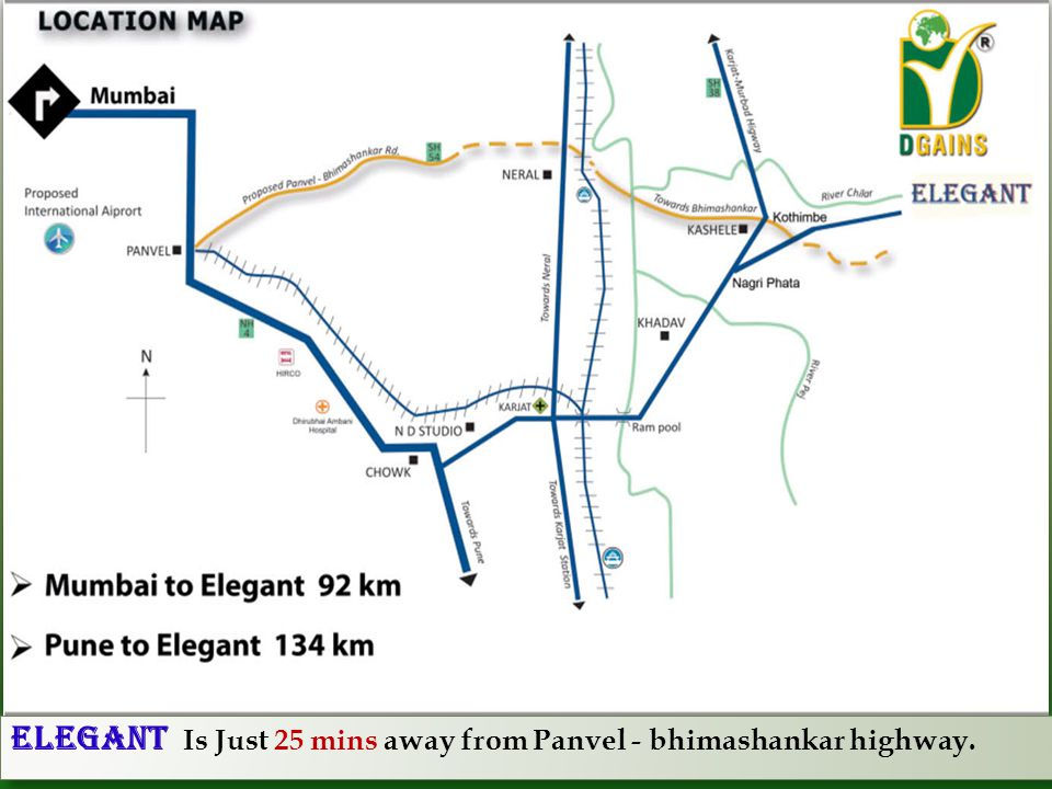 ELEGANT Is Just 25 mins away from Panvel - bhimashankar highway.