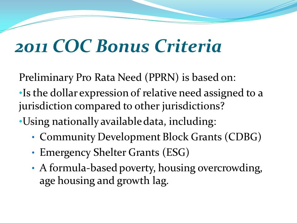 2011 COC Bonus Criteria Preliminary Pro Rata Need (PPRN) is based on: