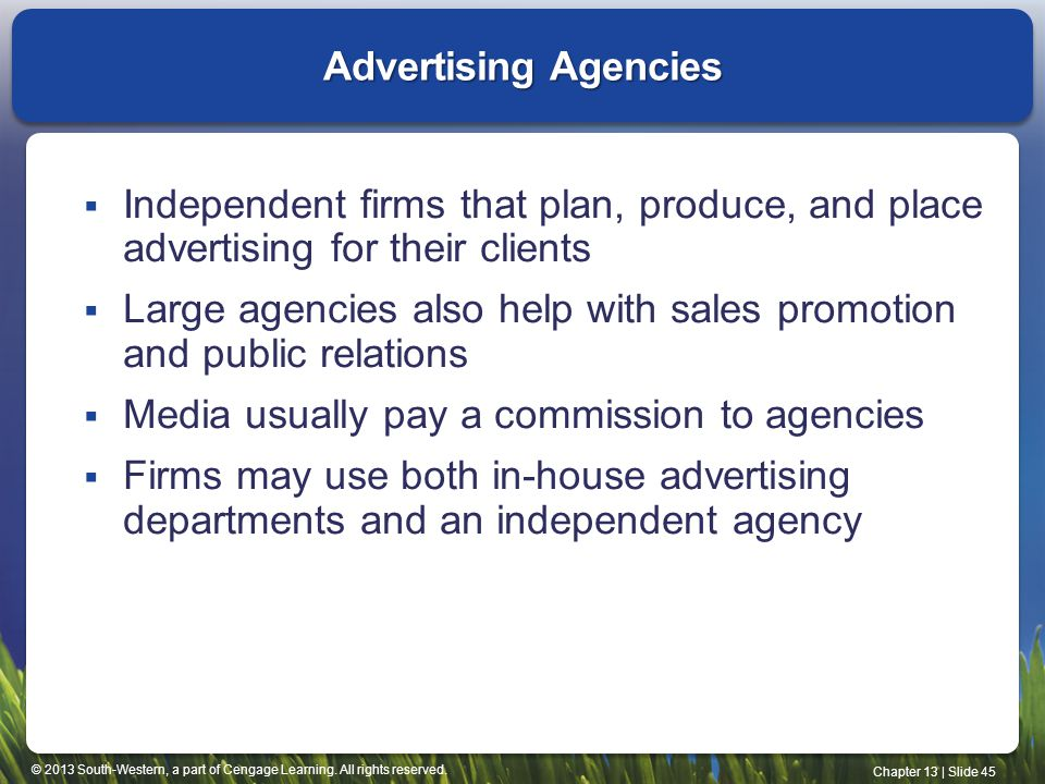 Advertising Agencies Independent firms that plan, produce, and place advertising for their clients.