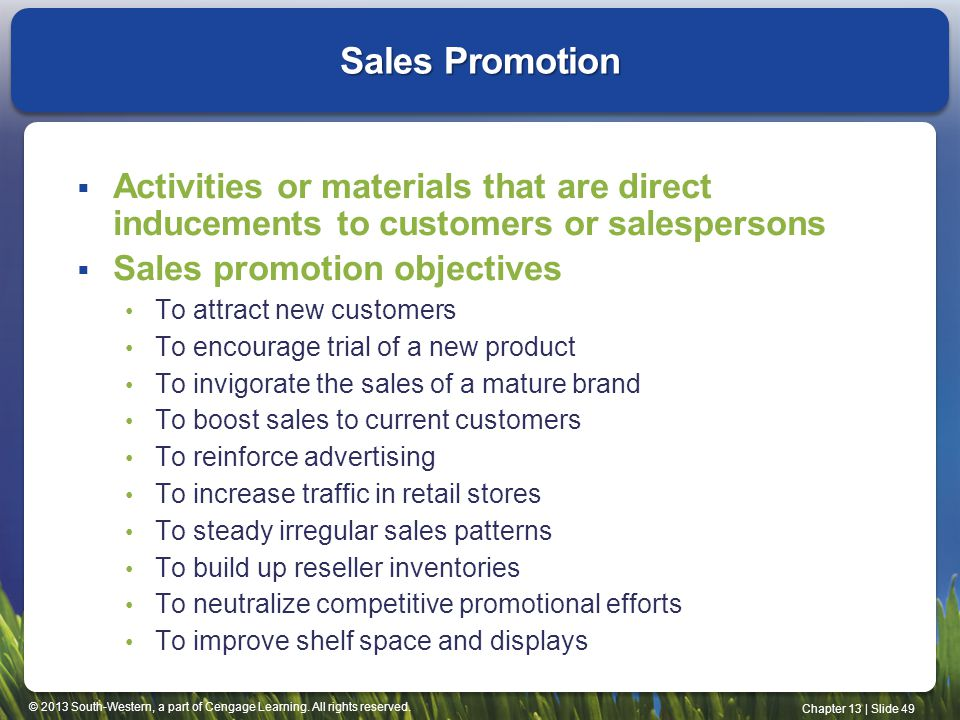Sales Promotion Activities or materials that are direct inducements to customers or salespersons. Sales promotion objectives.