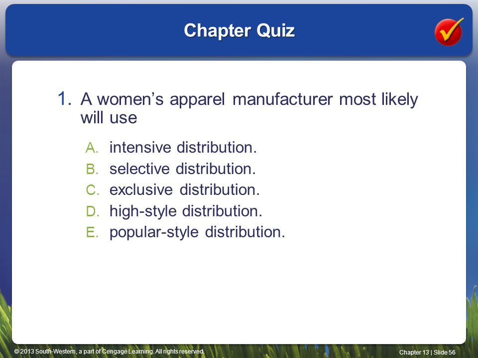 Chapter Quiz A women's apparel manufacturer most likely will use