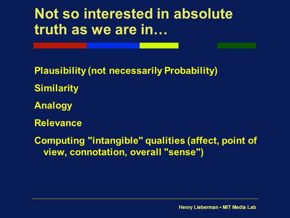 Not so interested in absolute truth as we are in…