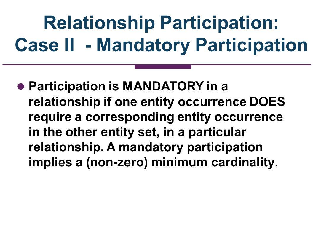Relationship Participation: Case II - Mandatory Participation