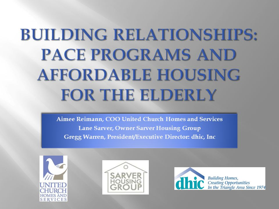 BUILDING RELATIONSHIPS: PACE PROGRAMS AND AFFORDABLE HOUSING FOR the ELDERLY