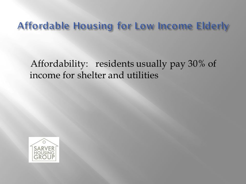 Affordable Housing for Low Income Elderly