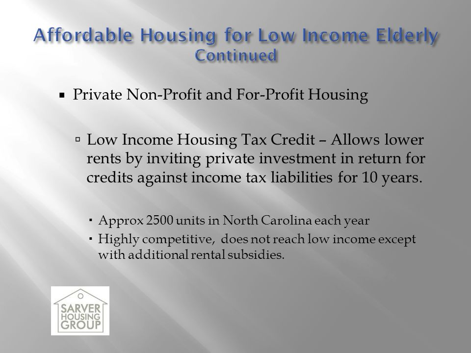 Affordable Housing for Low Income Elderly Continued