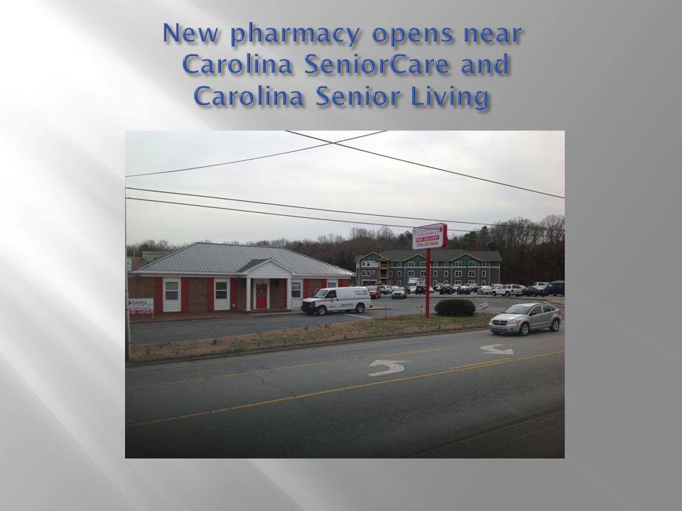 New pharmacy opens near Carolina SeniorCare and Carolina Senior Living