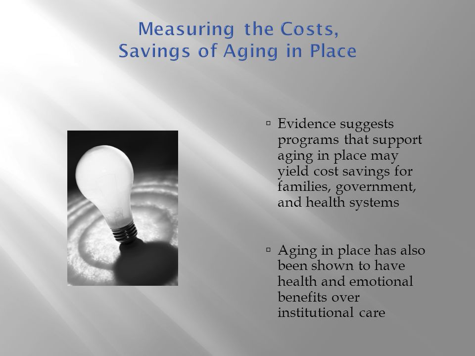 Measuring the Costs, Savings of Aging in Place