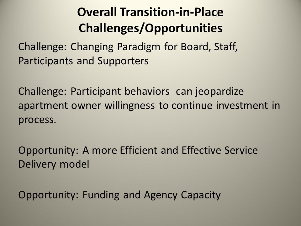 Overall Transition-in-Place Challenges/Opportunities