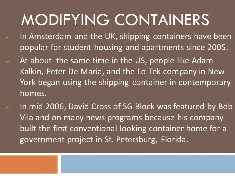 Modifying Containers In Amsterdam and the UK, shipping containers have been popular for student housing and apartments since 2005.