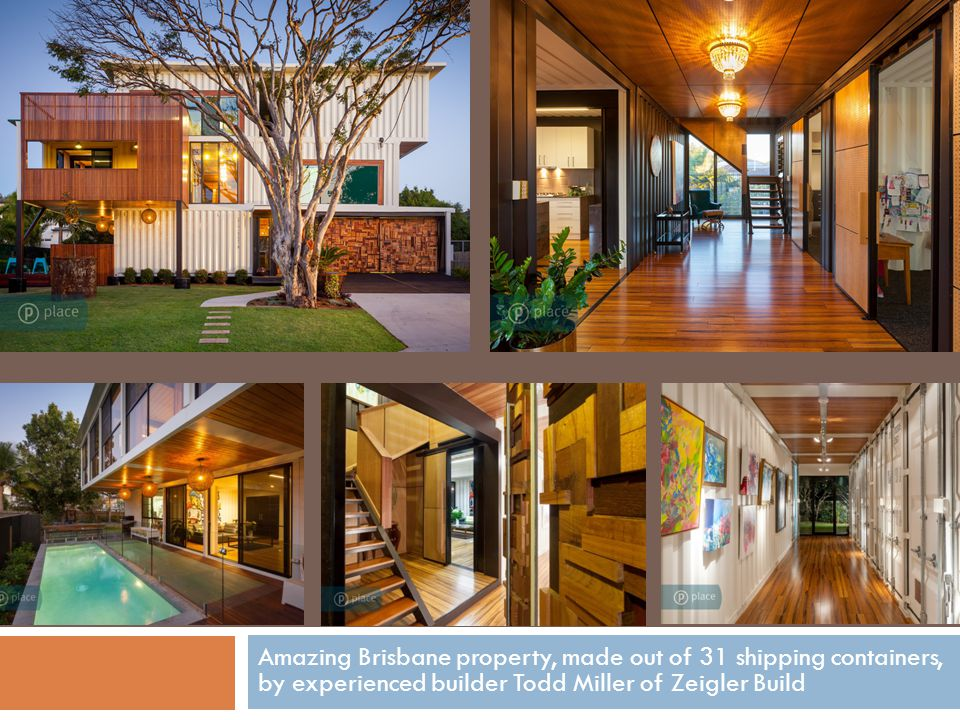 Amazing Brisbane property, made out of 31 shipping containers, by experienced builder Todd Miller of Zeigler Build