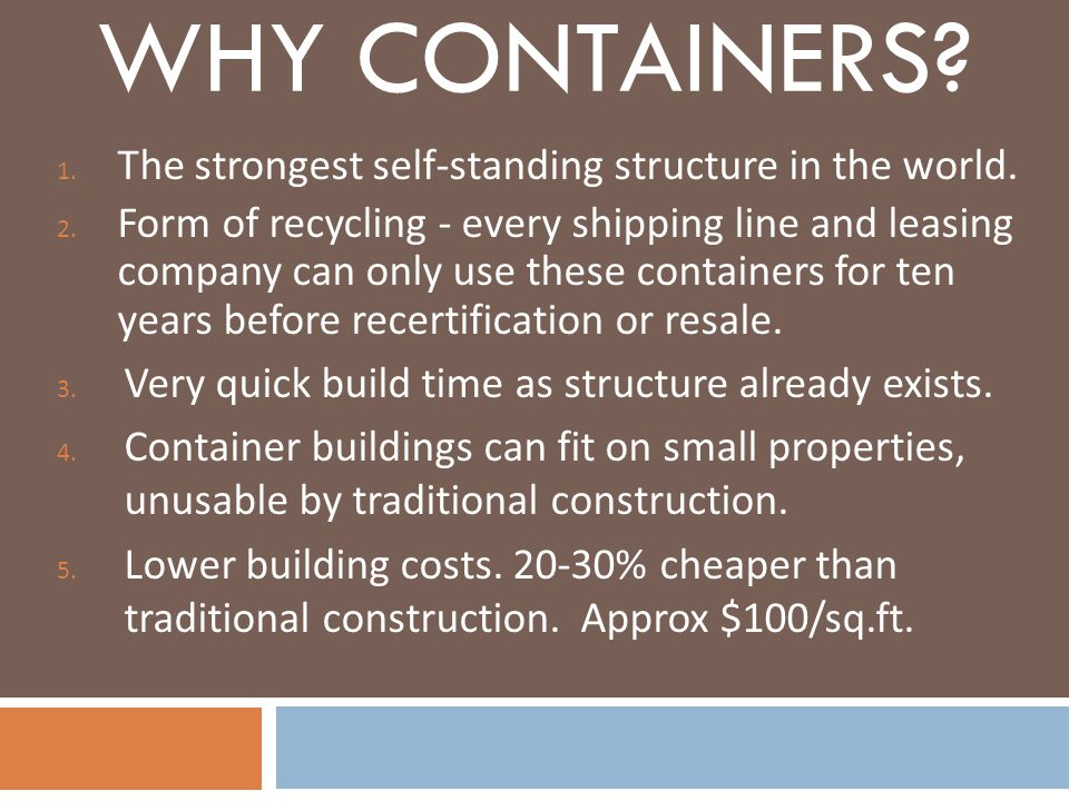 WHY Containers The strongest self-standing structure in the world.