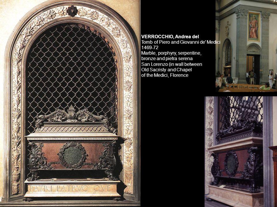 VERROCCHIO, Andrea del Tomb of Piero and Giovanni de Medici 1469-72 Marble, porphyry, serpentine,