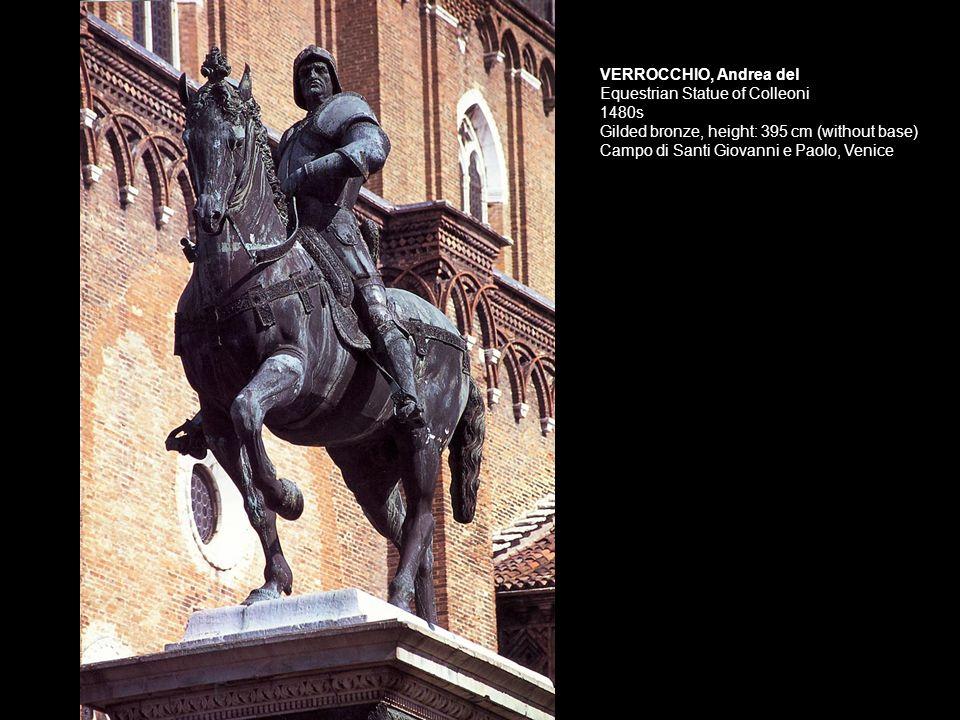 VERROCCHIO, Andrea del Equestrian Statue of Colleoni 1480s Gilded bronze, height: 395 cm (without base) Campo di Santi Giovanni e Paolo, Venice