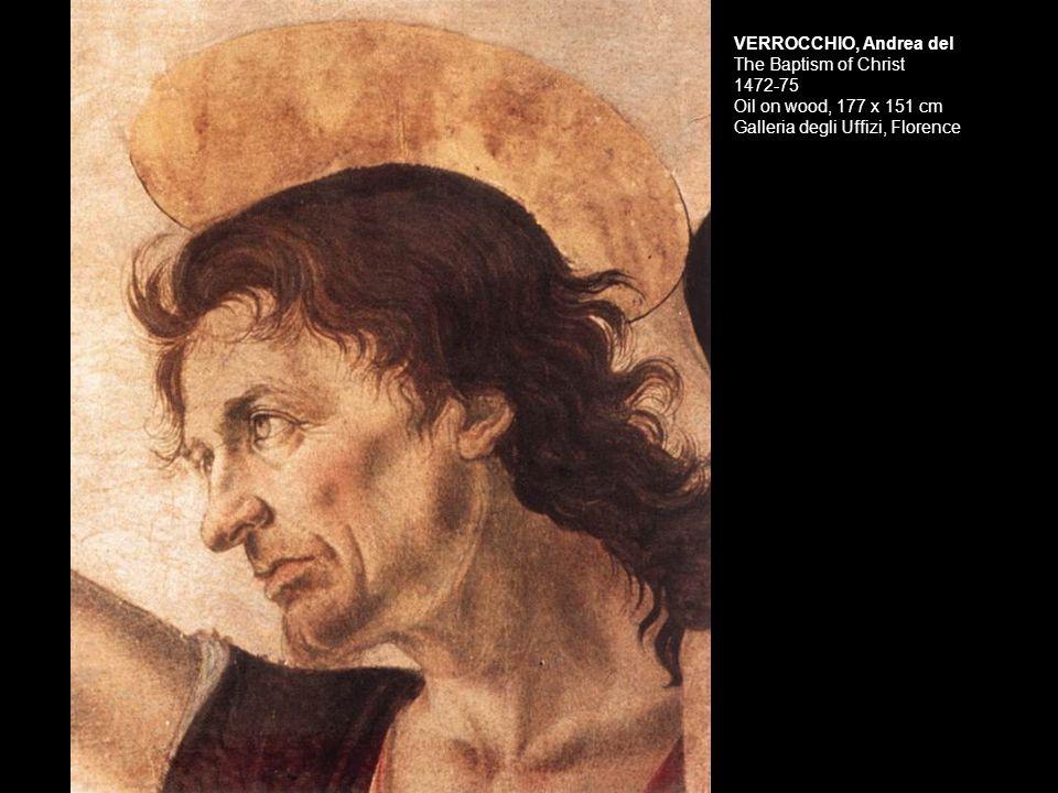 VERROCCHIO, Andrea del The Baptism of Christ 1472-75 Oil on wood, 177 x 151 cm Galleria degli Uffizi, Florence