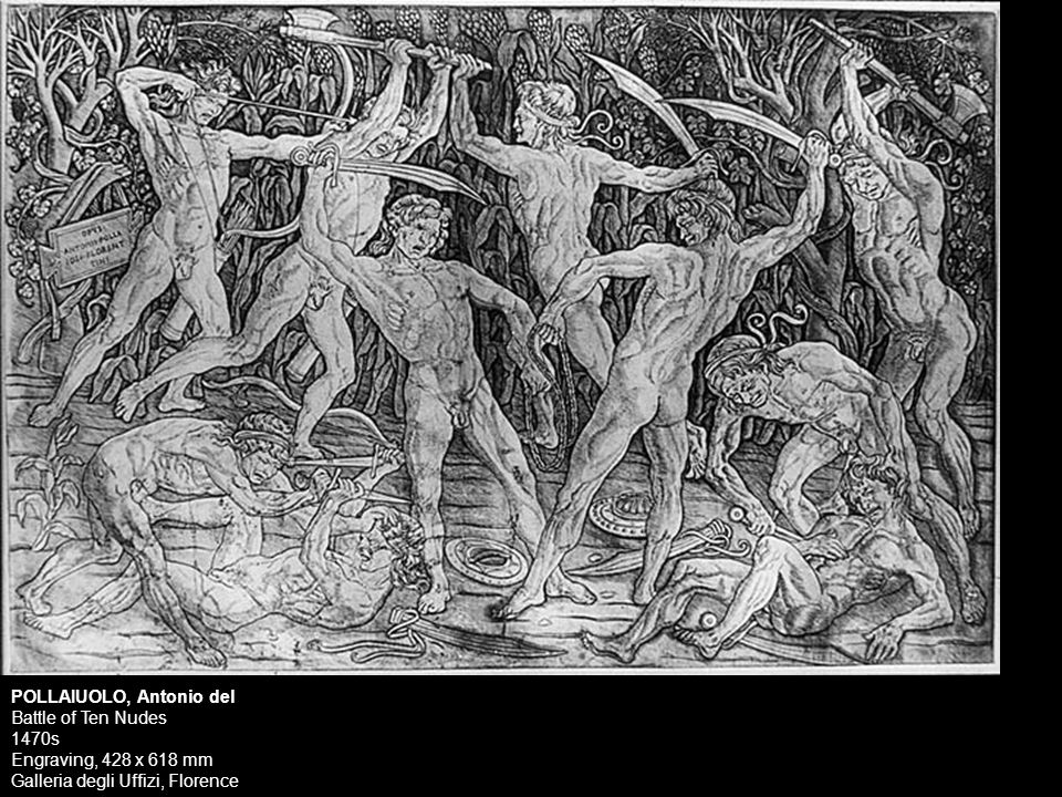 POLLAIUOLO, Antonio del Battle of Ten Nudes 1470s Engraving, 428 x 618 mm Galleria degli Uffizi, Florence