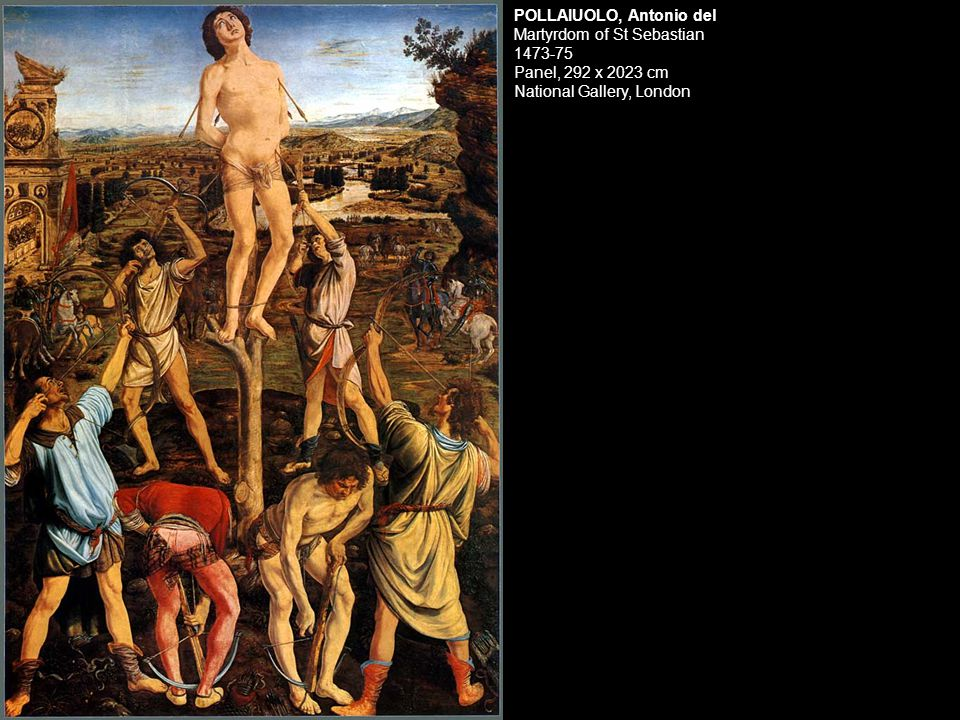 POLLAIUOLO, Antonio del Martyrdom of St Sebastian Panel, 292 x 2023 cm National Gallery, London