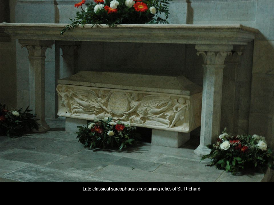 Late classical sarcophagus containing relics of St. Richard
