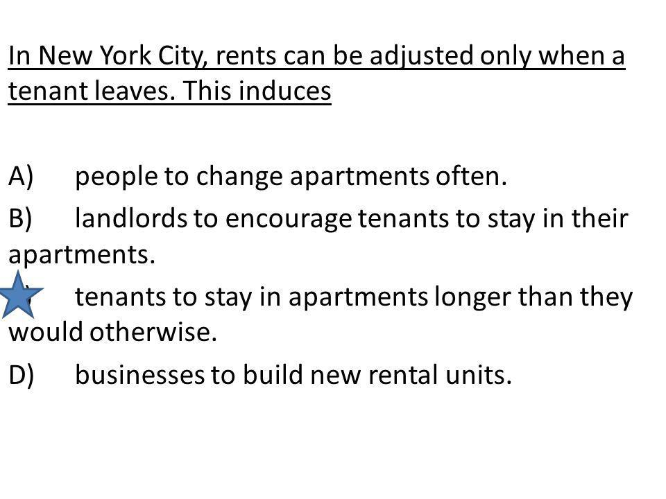 In New York City, rents can be adjusted only when a tenant leaves