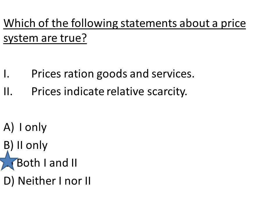 Which of the following statements about a price system are true