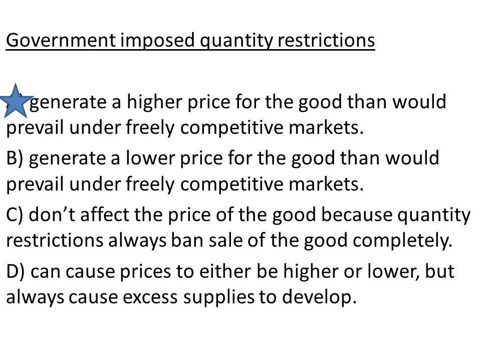 Government imposed quantity restrictions