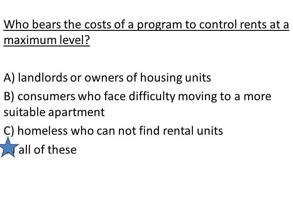 Who bears the costs of a program to control rents at a maximum level