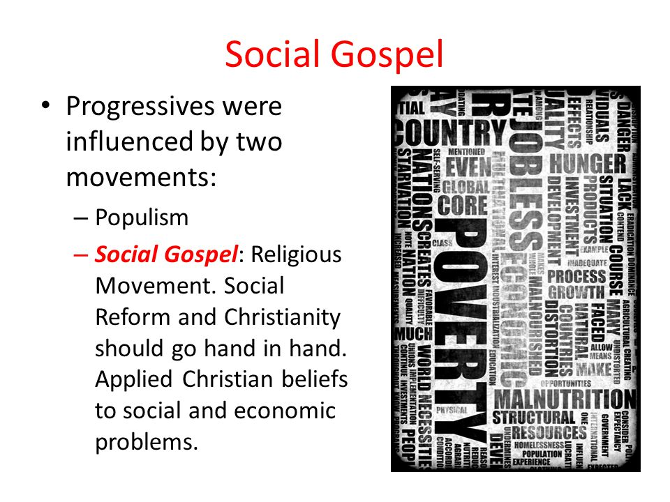 Social Gospel Progressives were influenced by two movements: Populism