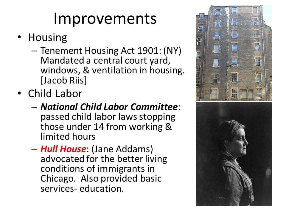 Improvements Housing Child Labor